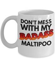 """Maltipoo Coffee Mug """"Don't Mess With My Badass Maltipoo Mug"""" Great Malti... - $14.95"""