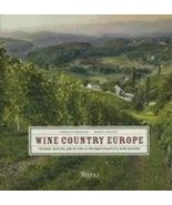 Wine Country Europe: Touring, Tasting, and Buying in the Most Beautiful ... - $23.79