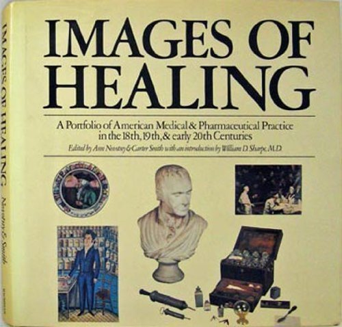 Images of Healing: A Portfolio of American Medical & Pharmaceutical Practice in