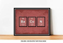 BACON Periodic Table of Elements Breakfast Bar Decor Prints - 8 x 10 Unf... - $12.84