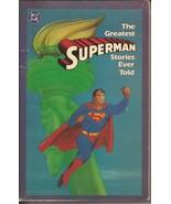 DC The Greatest Superman Stories Ever Told SC Clark Kent Metropolis Lois... - $9.95
