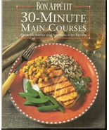 Bon Appetit 30-Minute Main Courses: Over 200 Simple and Sophisticated R... - $3.99