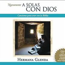 NUEVAMENTE - A SOLAS CON DIOS by Hermana Glenda