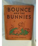 Bounce and the Bunnies 1st edition Ruth Carroll 1934 - $14.85