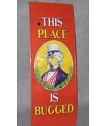 """Uncle Sam Smoking Pipe """"THIS PLACE IS BUGGED"""" 1974 Nixon Era Metal Sign ... - $45.57"""