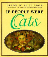 If People Were CATS :  Leigh W. Rutledge :  New Hardcover   @ZB - $6.75