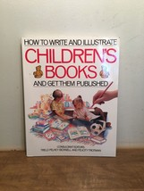 How to Write and Illustrate Children's Books and get them published PB - $13.85