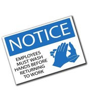 Employees Must Wash Hands Before Returning To Work 8x12 Inch Aluminum Sign - $19.75