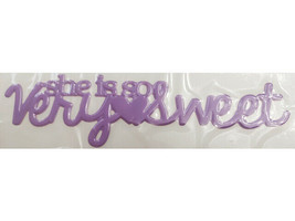 """Queen & Co. Headliners Self-Adhesive Title """"She is so Very Sweet"""" #HL1612 image 2"""