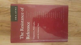 The Resistance of Reference: Linguistics, Philosophy, and the Literary T... - $11.68