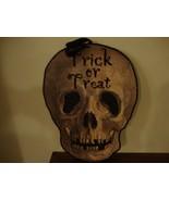 TRICK OR TREAT new large Skull Hanger - $24.00