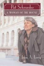 Pat Schroeder: A Woman of the House (Women's Biography Series) Lowy, Joan A.
