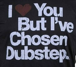 I Love You but I've Chosen Mens Dubstep Black T-shirt NEW image 2
