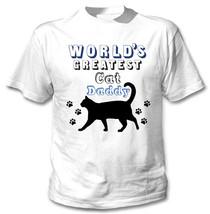 CAT 2 - WORLD'S GREATEST DADDY - NEW COTTON WHITE TSHIRT - $19.53