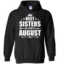 Best Sisters Are Born In August Blend Hoodie - $35.99+