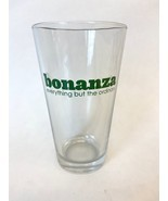 "Bonanza ""Everything But the Ordinary"" 16 oz Pint Glass - $7.00"
