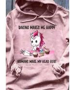 Unicorn Baking Makes Me Happy Humans Make My Head Hurt Hoodie Unisex Pink - $29.50+