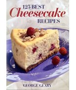 125 Best Cheesecake Recipes Geary, George - $2.31