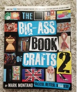 383 Pages The Big-Ass Book of Crafts By Mark Montano Patterns How Tos - $8.99