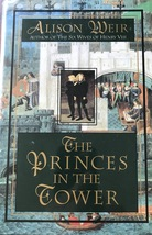 The Princes in the Tower, Historical, British, Royalty, Biographies, ALI... - $19.95