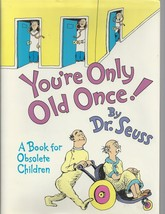 Dr Seuss  YOU'RE ONLY OLD ONCE  W/DJ   Ex+++  1986 reprint - $37.25