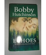 Echoes by Bobby Hutchinson (2007, Paperback) - $3.38