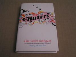 Haters -2006 Alisa Valdes-Rodriguez 1st Edition 1st Printing HCDJ Novel ... - $7.69