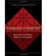 Fearless Symmetry: Exposing the Hidden Patterns of Numbers Ash, Avner an... - $12.99