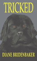 Tricked : A Newfoundland Dog Story :  Diane Bridenbaker : New Softcover @ZB - $19.95
