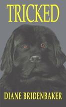 Tricked : A Newfoundland Dog Story :  Diane Bridenbaker : New Softcover @ZB - $19.95