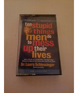 Ten Stupid Things Men Do to Mess up Their Lives Laura Schlessinger Cassette - $6.34