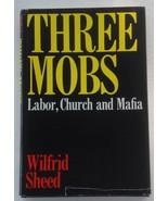 Three Mobs Labor, Church and Mafia Wilfrid Sheed HCDJ 1974 Sheed and Ward - $24.65