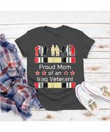 Proud Mom Of An Iraq Veteran Veterans Day T-Shirt Ideas Birthday Gift Vi... - $15.99