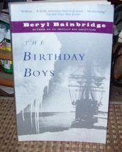 The Birthday Boys by Beryl Bainbridge 1998 SC 1912 South Pole - $5.00