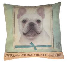 French Bulldog Throw Pillow A Home Without is Just a House Dog New Green... - $19.79