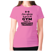 Does refusing to go to the gym count as resistance training - women's pr... - $9.99+