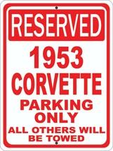 """Corvette 1953 53 Chevrolet Novelty Reserved Parking Street Sign 12""""X18"""" ... - $21.49"""