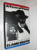 A Taste of Power - A Black Woman's Story (Black Panthers) Brown, Elaine - $23.99