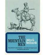 The Mountain Men (Volume 1 of A Cycle of the West) Neihardt, John G. - $2.41