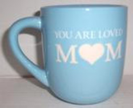 "You are Loved ""MOM"" Large Blue Ceramic Collectible Coffee Mug - $17.99"