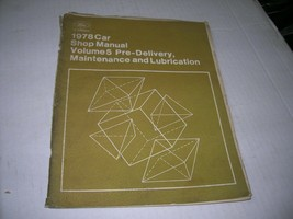 Ford 1978 Car Shop Manual, Volume5 Pre-Delivery, Maintenance and Lubrica... - $9.89