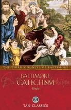Baltimore Catechism - Volume Three by The Third Council of Baltimore