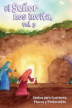 El Señor Nos Invita, Vol. 3 [Assembly Edition] Cantos para Cuaresma, Pascua y Pe