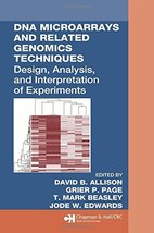 DNA Microarrays and Related Genomics Techniques: Design, Analysis, and I... - $63.06