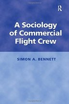A Sociology of Commercial Flight Crew [Hardcover] [Jul 28, 2006] Simon, ... - $25.00