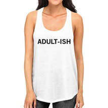 Adult-ish Womens White Sleeveless Tank Top Trendy Typography Top - $14.99