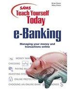Sams Teach Yourself e-Banking Today Nixon, Brian and Dixon, Mary - $10.88