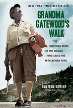 Grandma Gatewood's Walk: The Inspiring Story of the Woman Who Saved the ... - $14.68