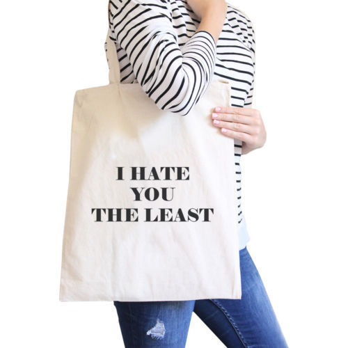 Primary image for I Hate You The Least Back to School Humorous Quote Canvas Bag