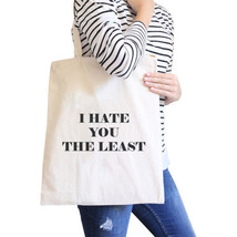 I Hate You The Least Back to School Humorous Quote Canvas Bag - $15.99